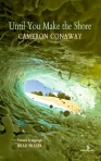Until You Make the Shore - Cameron Conaway
